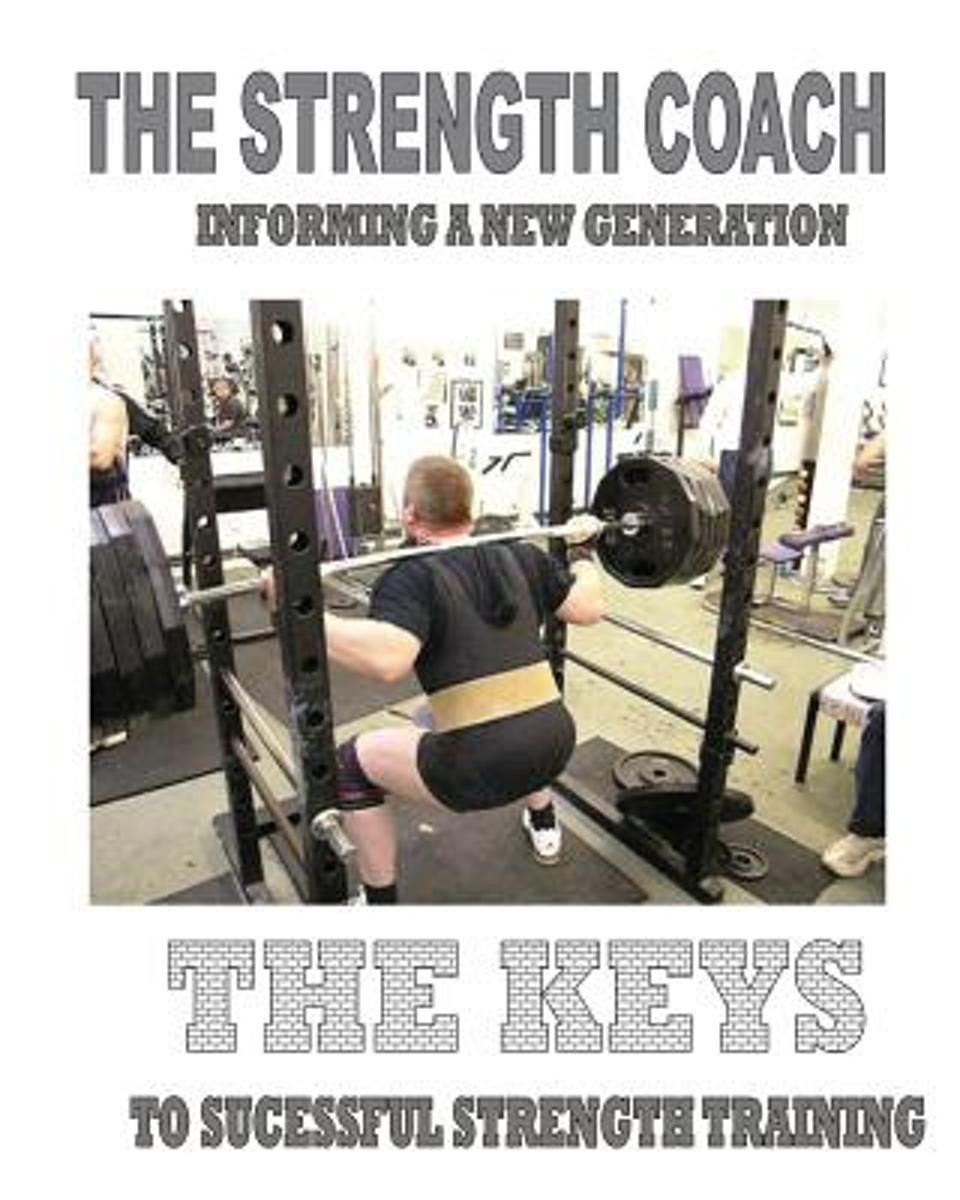 The Strength Coach - The Keys to Successful Strength Training