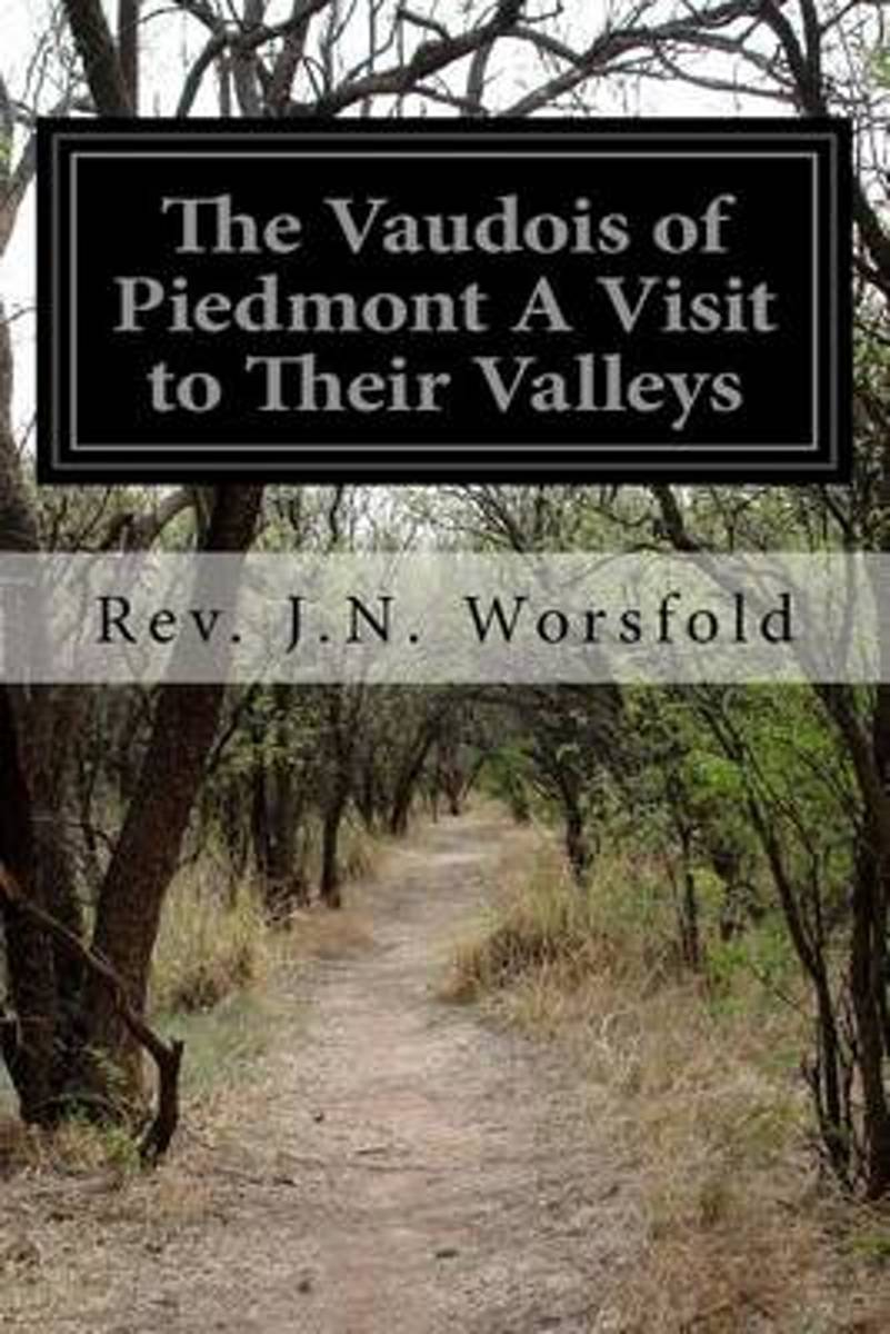The Vaudois of Piedmont a Visit to Their Valleys