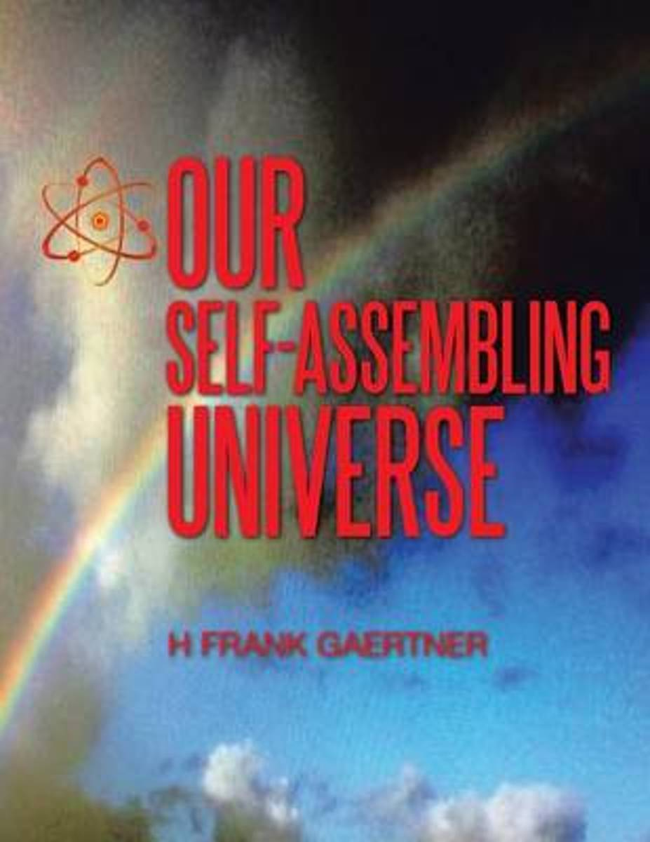 Our Self-Assembling Universe