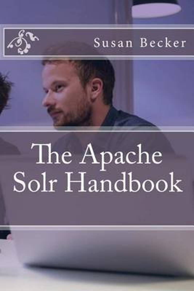 The Apache Solr Handbook