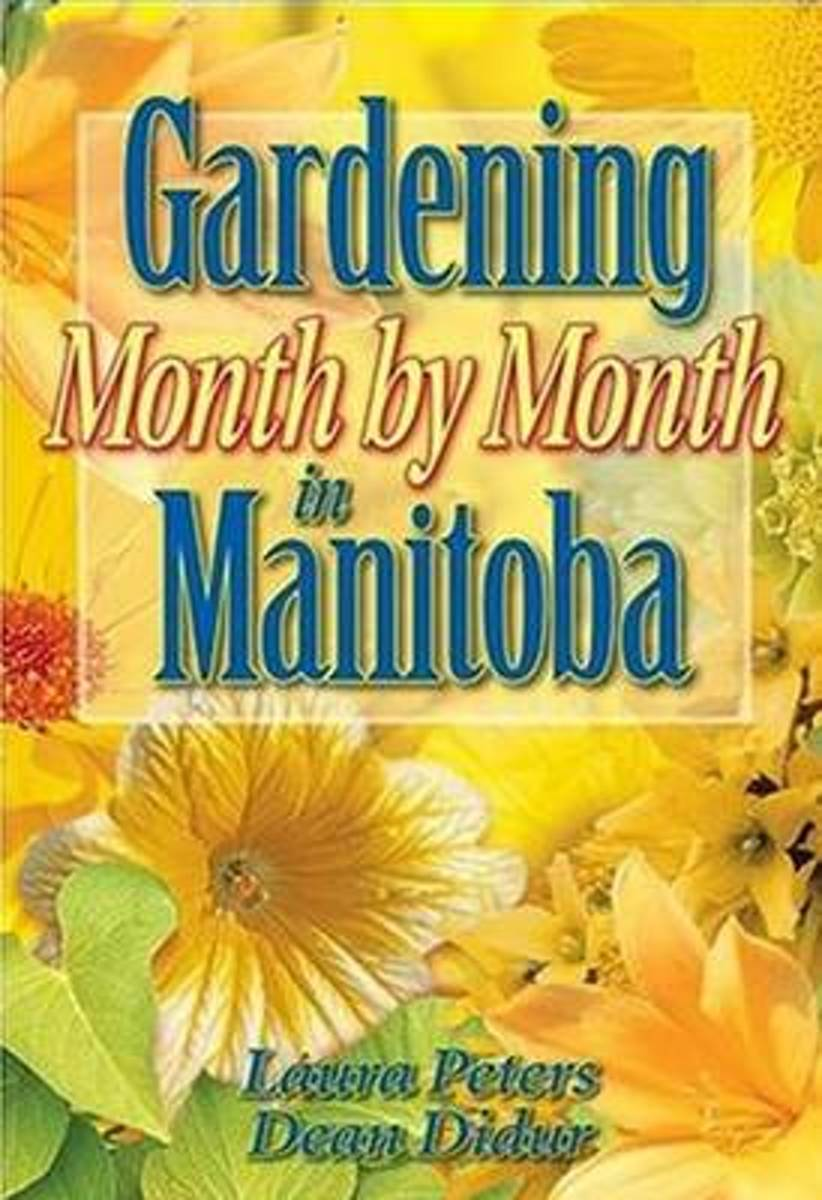 Gardening Month by Month in Manitoba