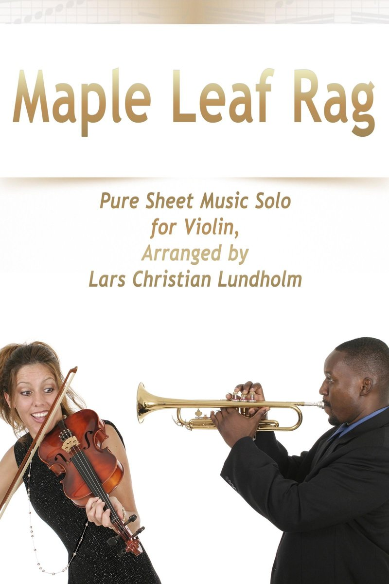 Maple Leaf Rag Pure Sheet Music Solo for Violin, Arranged by Lars Christian Lundholm