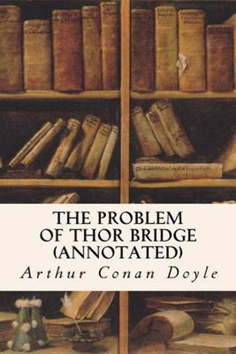 The Problem of Thor Bridge (Annotated)