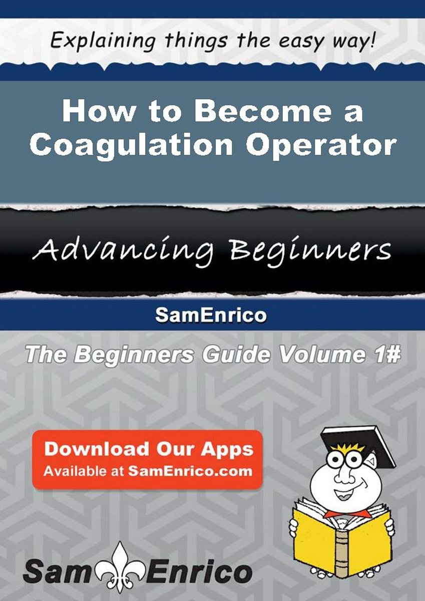 How to Become a Coagulation Operator