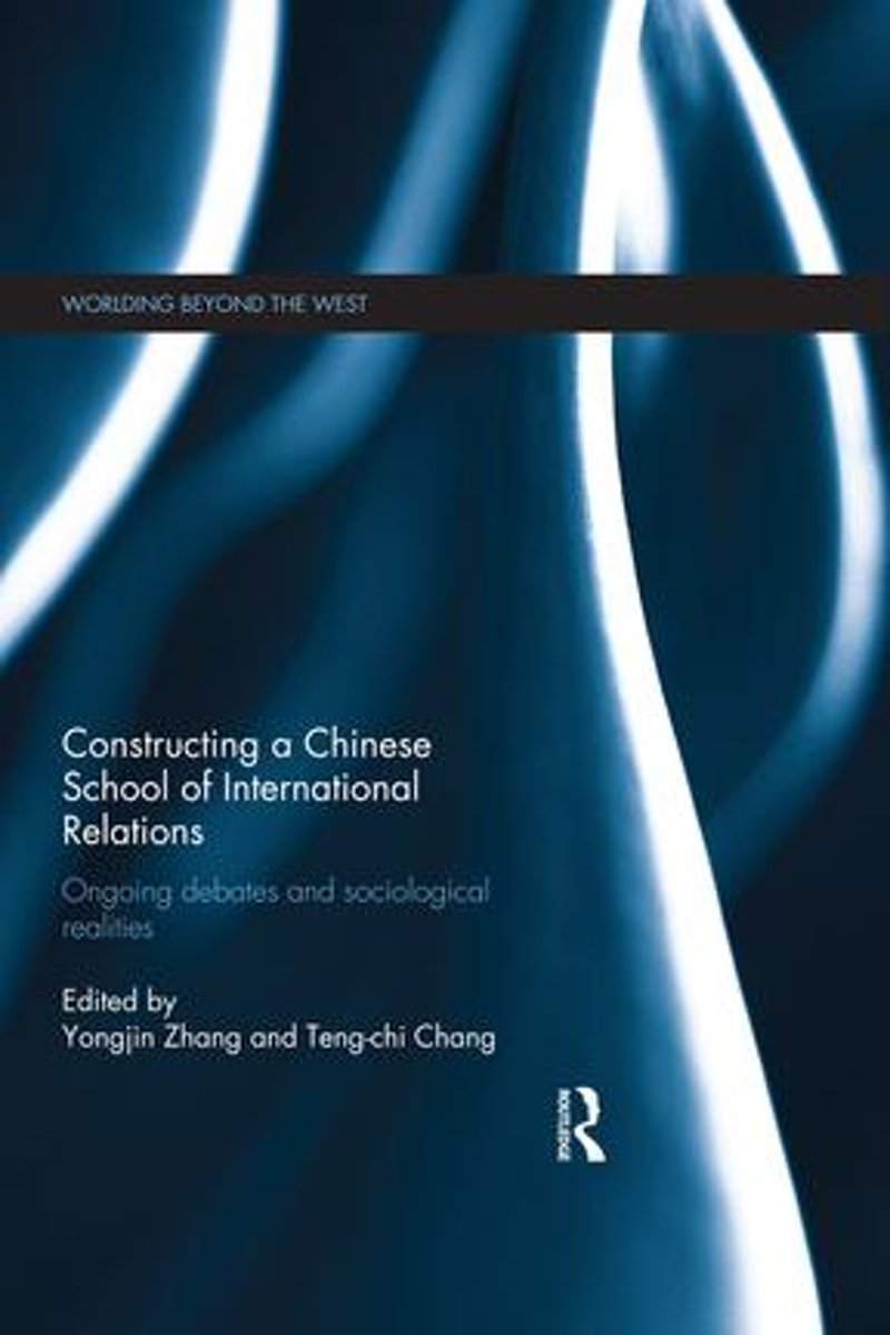 Constructing a Chinese School of International Relations