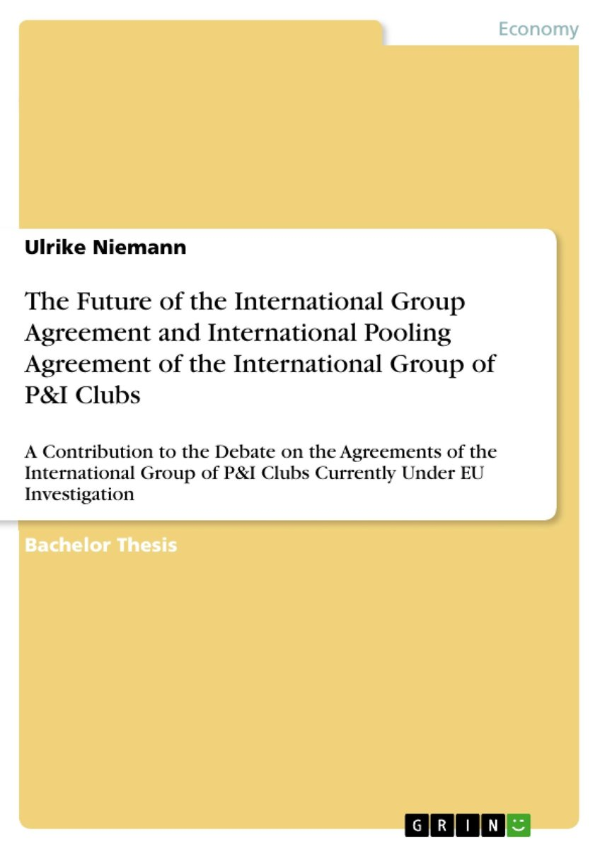 The Future of the International Group Agreement and International Pooling Agreement of the International Group of P&I Clubs
