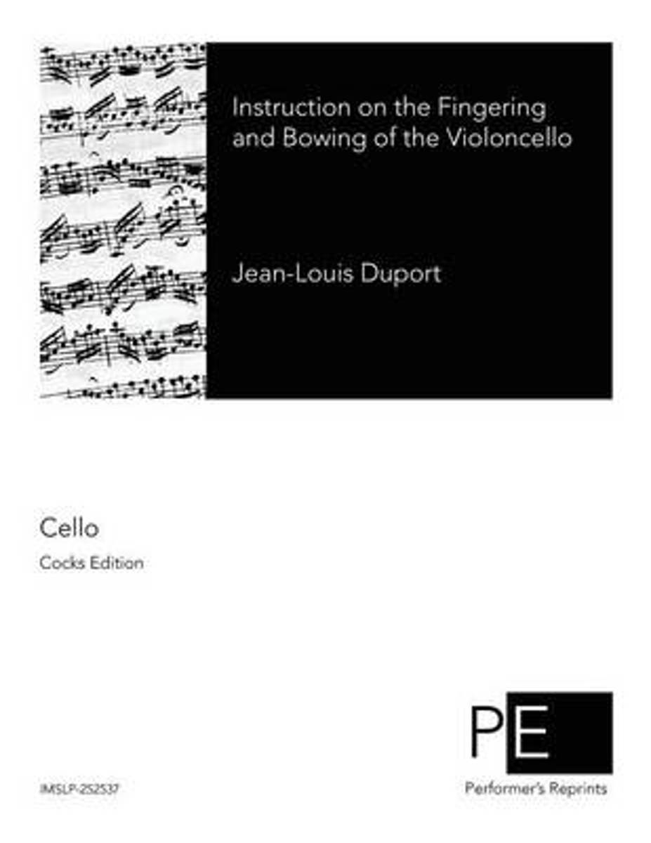 Instruction on the Fingering and Bowing of the Violoncello