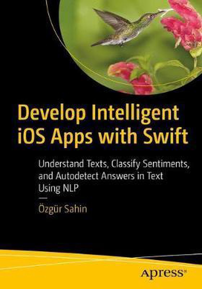 Develop Intelligent iOS Apps with Swift