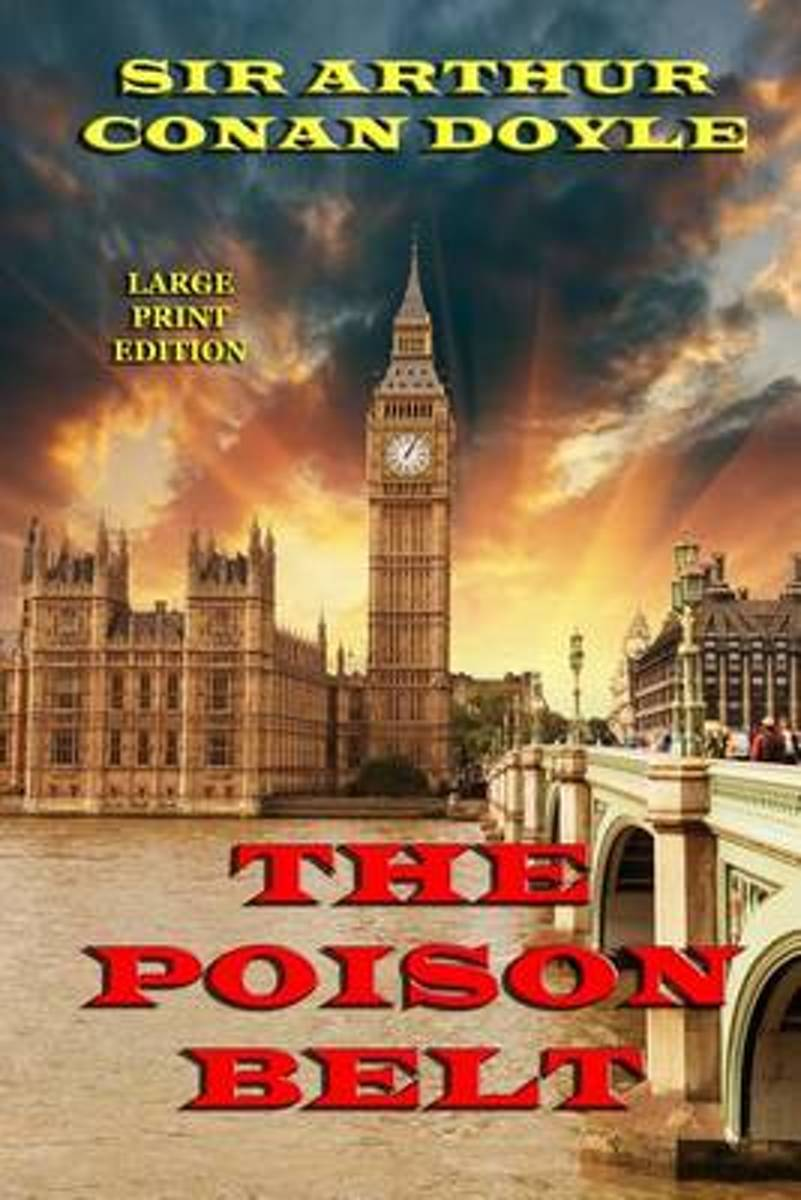 The Poison Belt - Large Print Edition