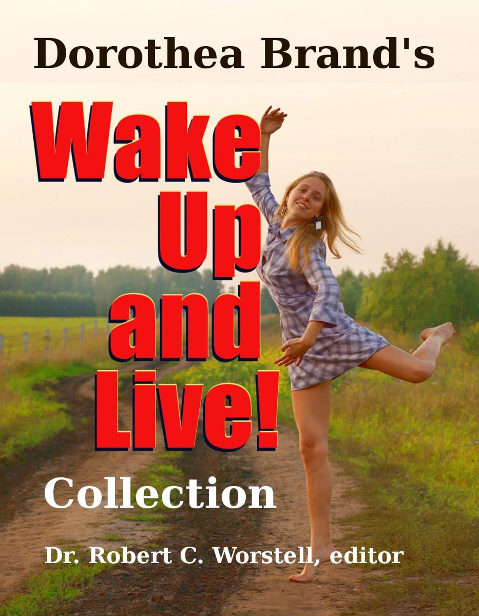 Dorothea Brande's Wake Up and Live! Collection