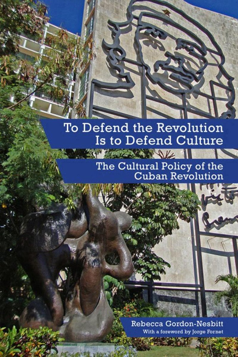 To Defend The Revolution Is To Defend Culture