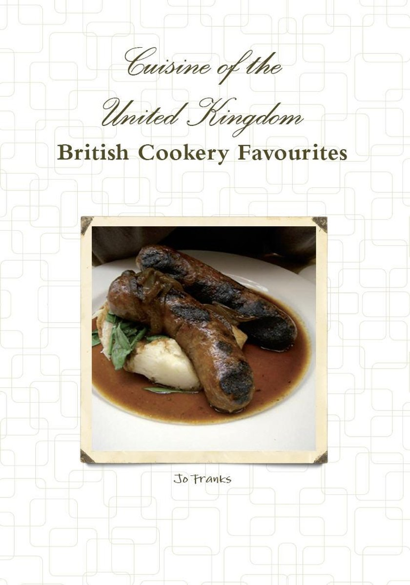 Cuisine of the United Kingdom - British Cookery Favourites