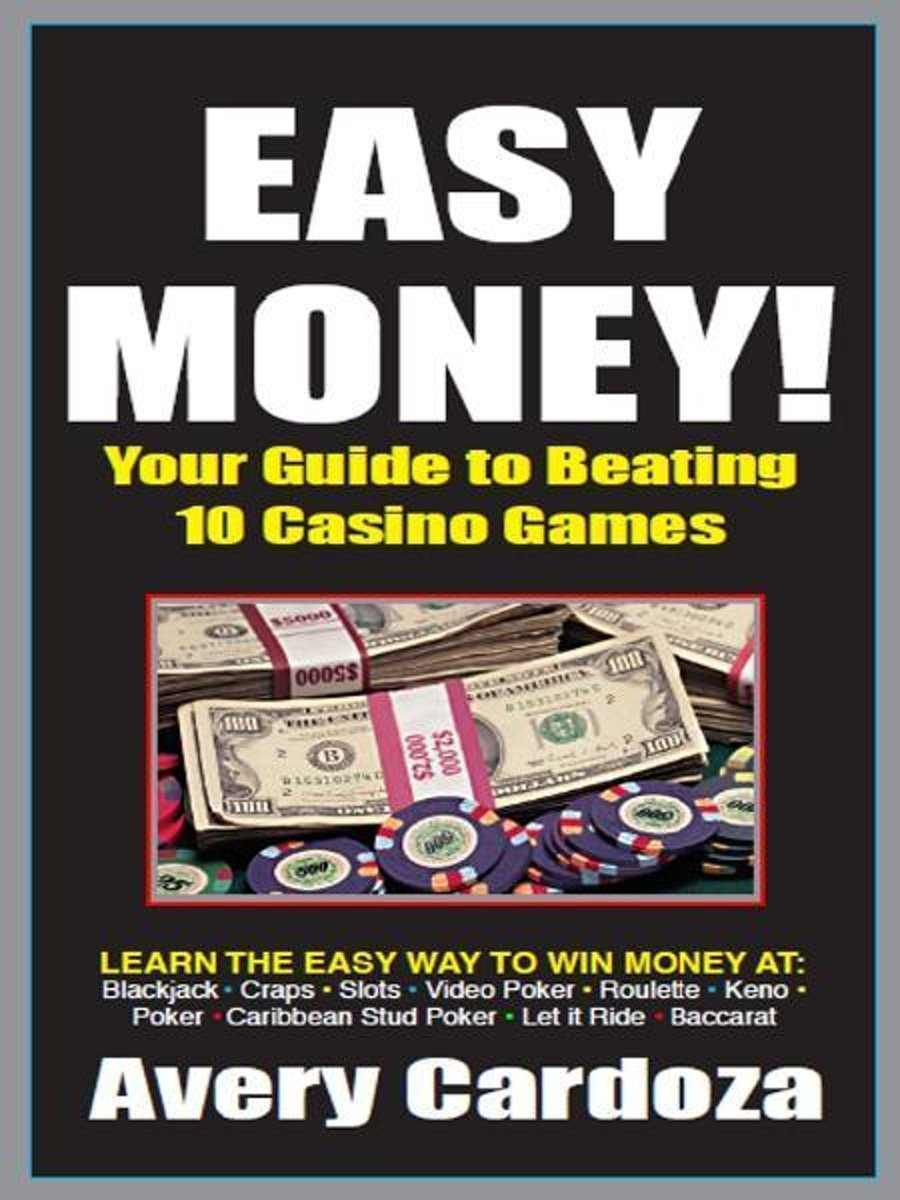 Easy Money Your Guide to Beating the Casino Games