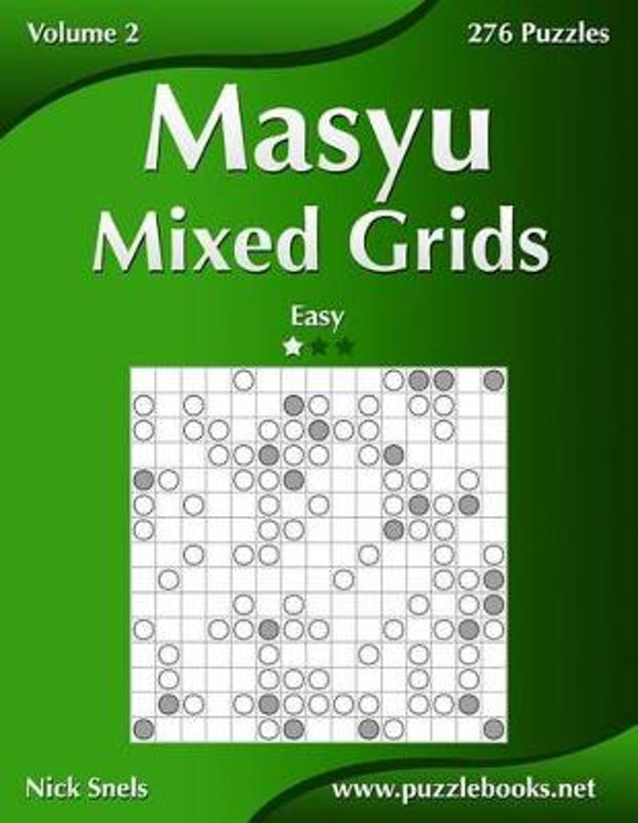 Masyu Mixed Grids - Easy - Volume 2 - 276 Logic Puzzles
