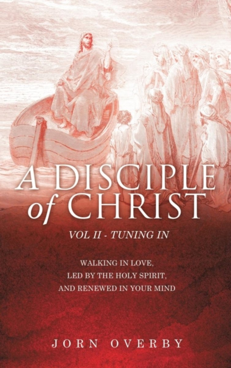 A Disciple of Christ Vol II - Tuning in