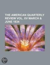 The American Quarterly Review Vol. Xv March
