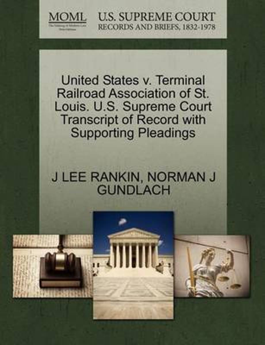 United States V. Terminal Railroad Association of St. Louis. U.S. Supreme Court Transcript of Record with Supporting Pleadings