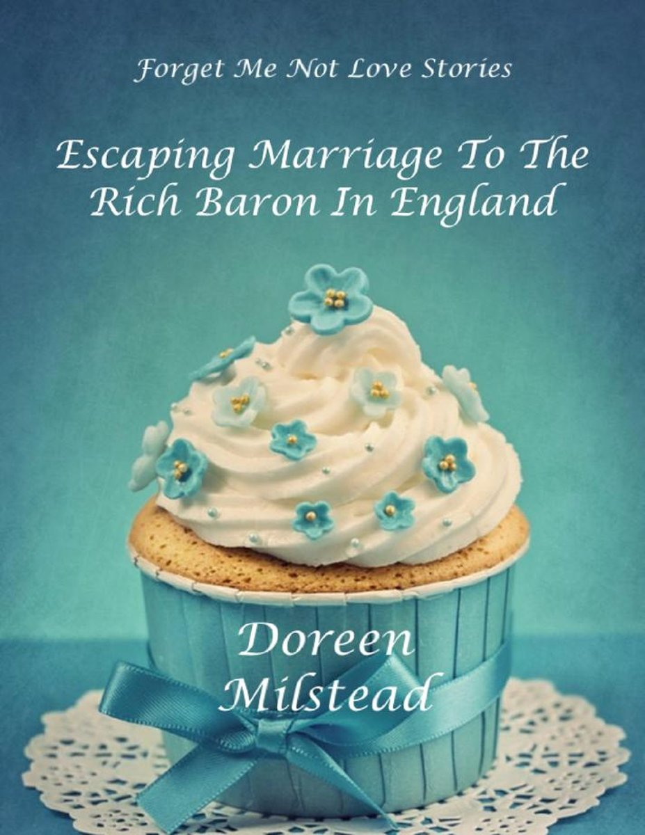Escaping Marriage to the Rich Baron In England