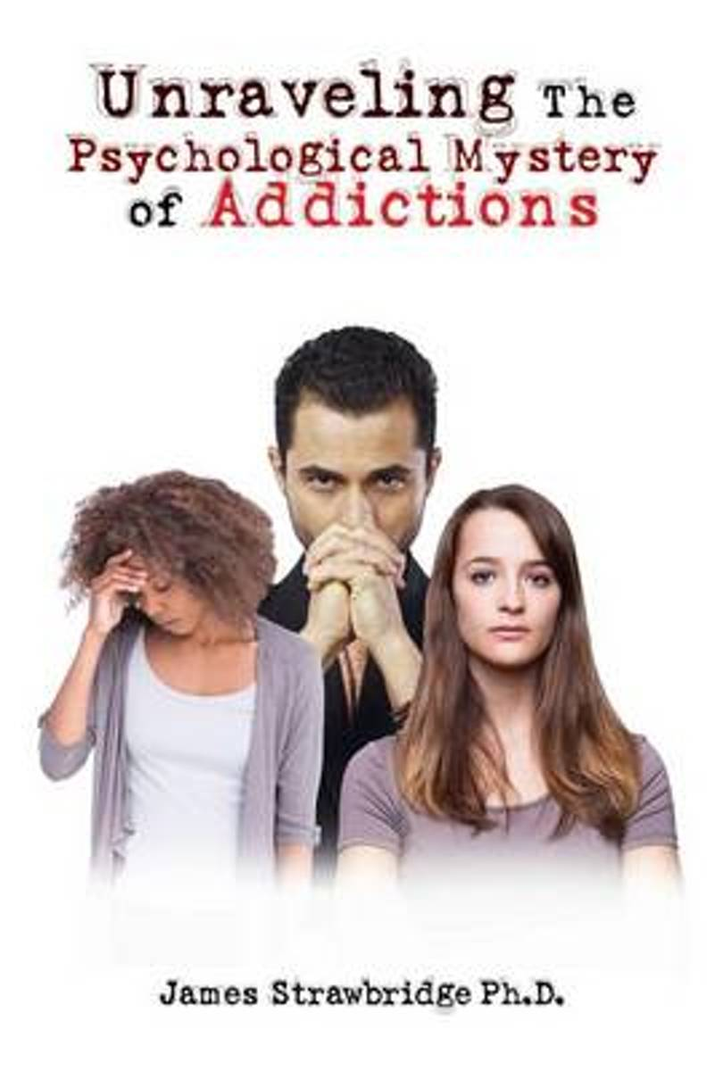 Unraveling the Psychological Mystery of Addictions