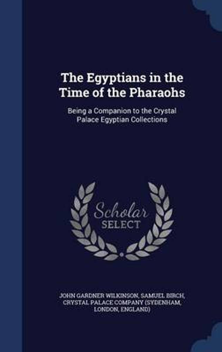 The Egyptians in the Time of the Pharaohs