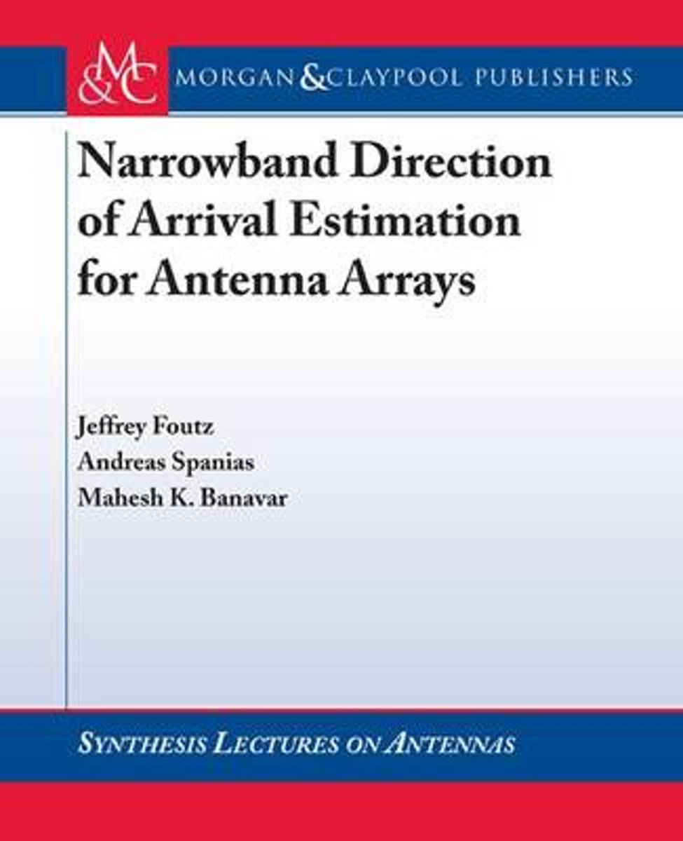 Narrowband Direction of Arrival Estimation for Antenna Arrays