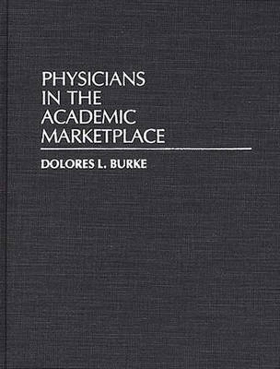 Physicians in the Academic Marketplace