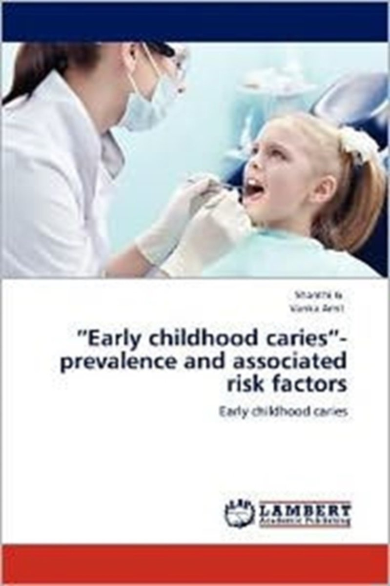Early Childhood Caries- Prevalence and Associated Risk Factors