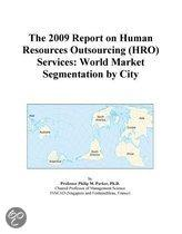 The 2009 Report on Human Resources Outsourcing (Hro) Services