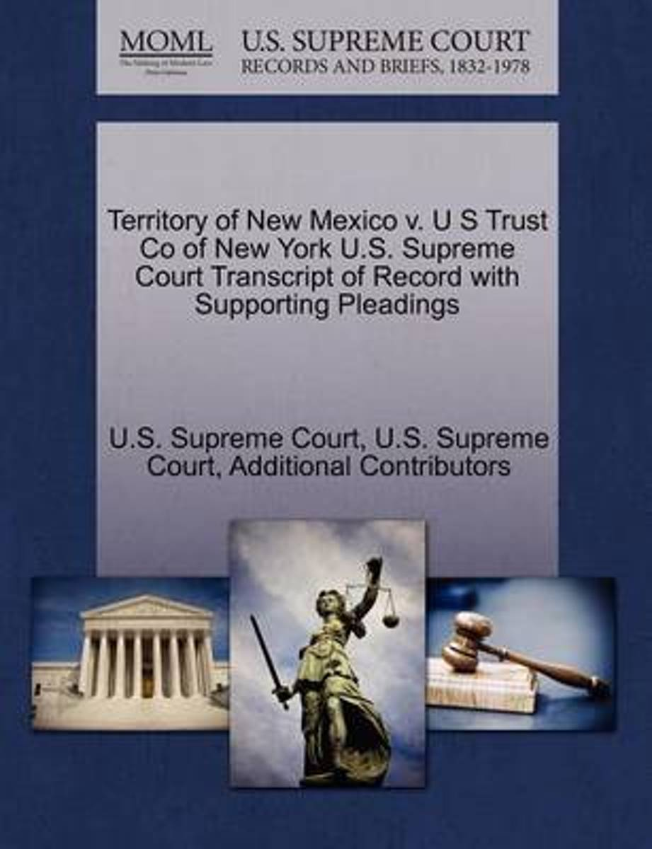 Territory of New Mexico V. U S Trust Co of New York U.S. Supreme Court Transcript of Record with Supporting Pleadings