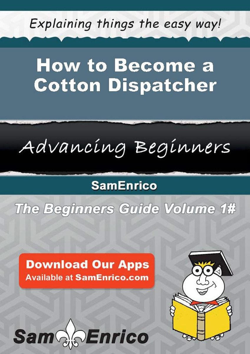 How to Become a Cotton Dispatcher