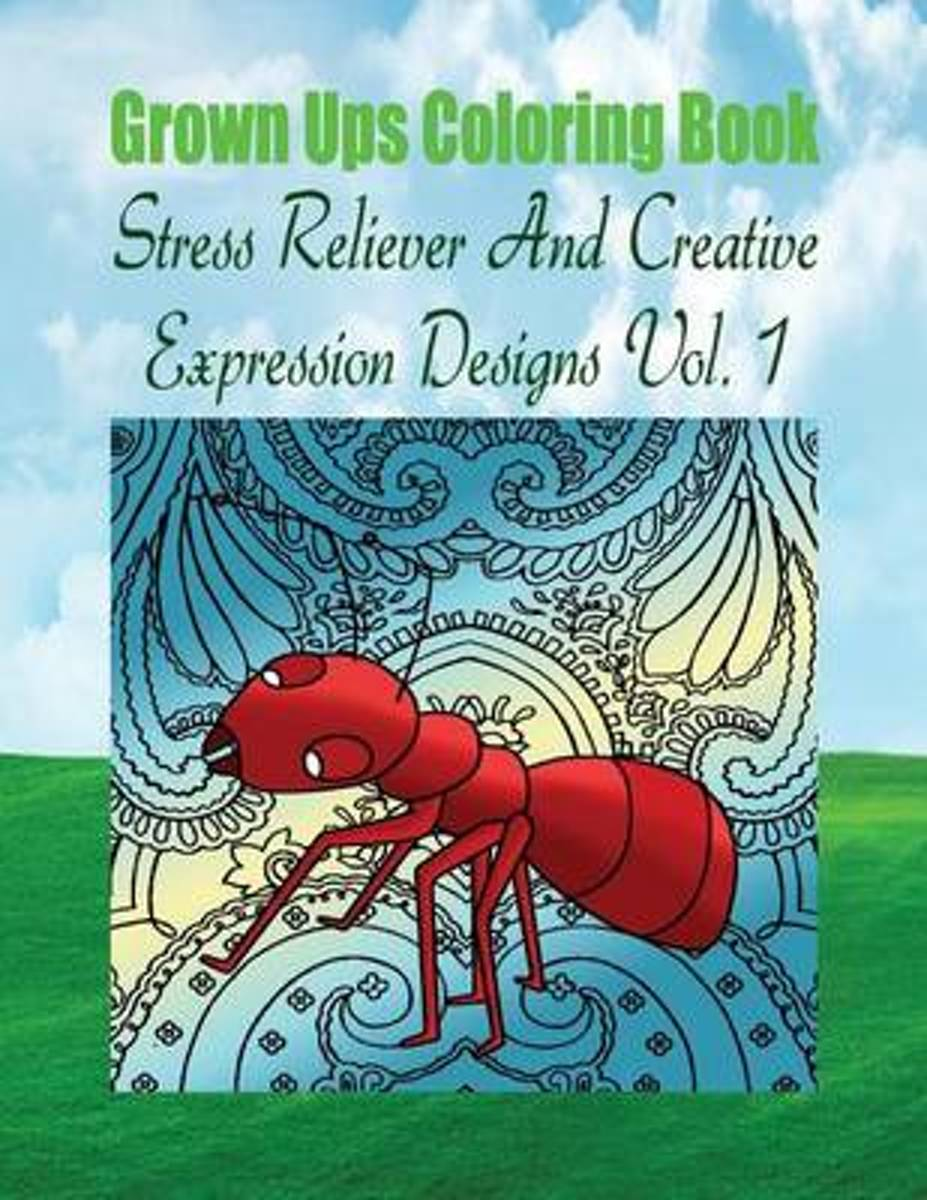 Grown Ups Coloring Book Stress Reliever and Creative Expression Designs Vol. 1 Mandalas