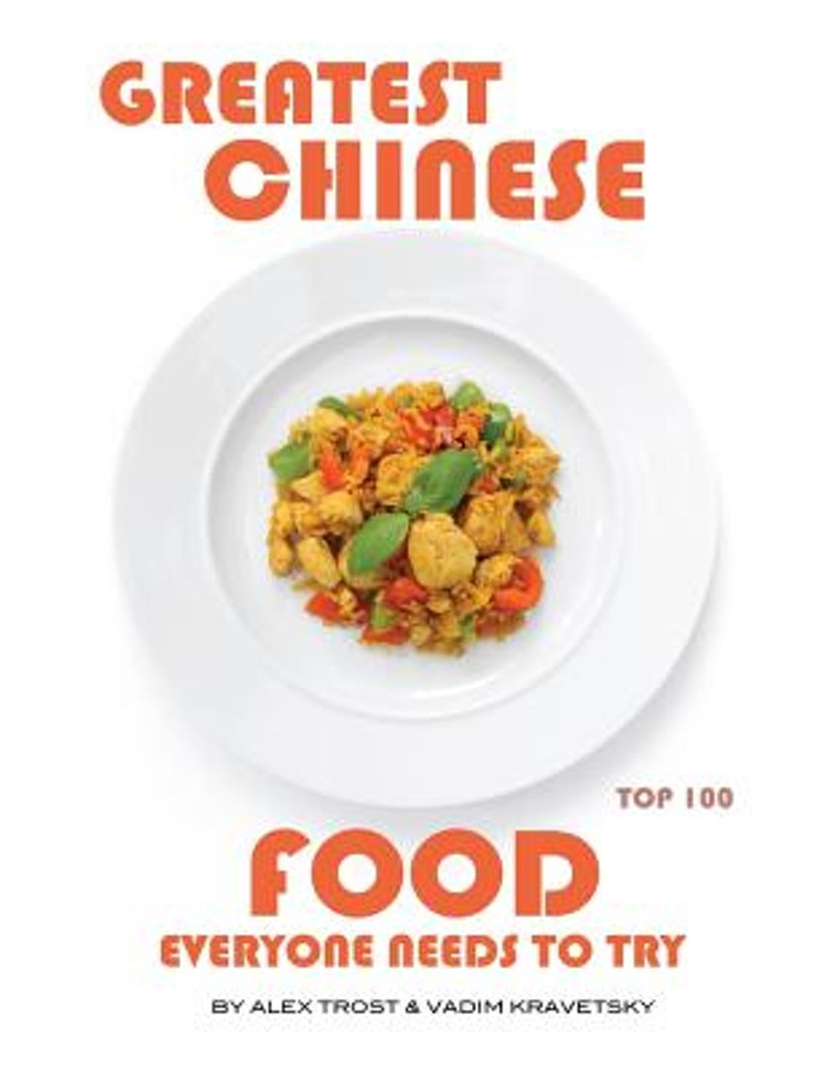 Greatest Chinese Food Everyone Needs to Try