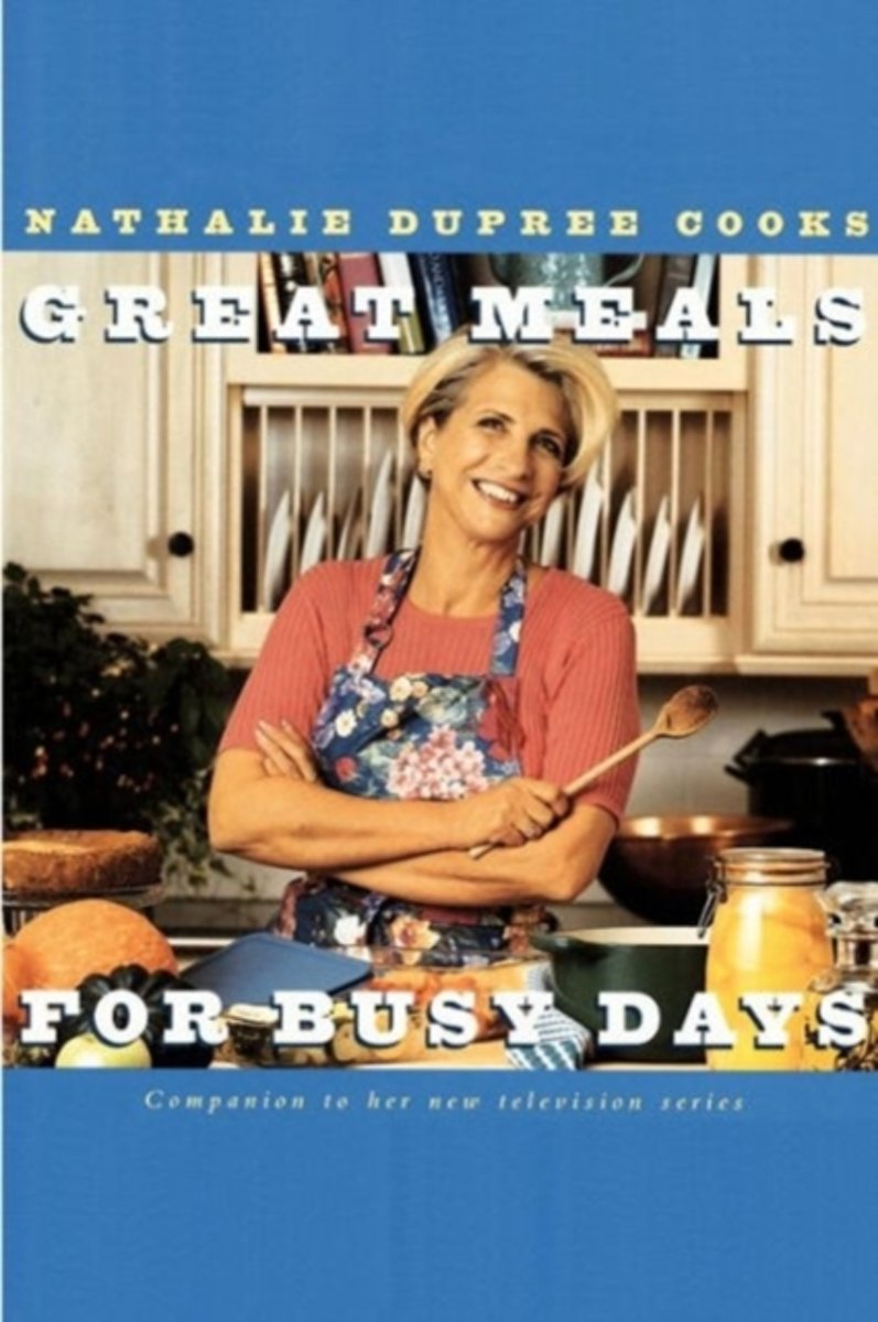 Nathalie Dupree Cooks Great Meals for Busy Days
