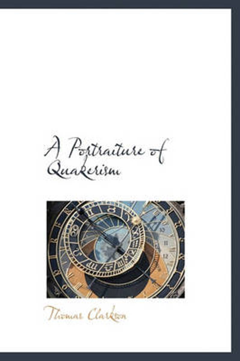 A Portraiture of Quakerism
