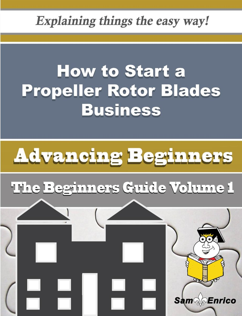 How to Start a Propeller Rotor Blades Business (Beginners Guide)