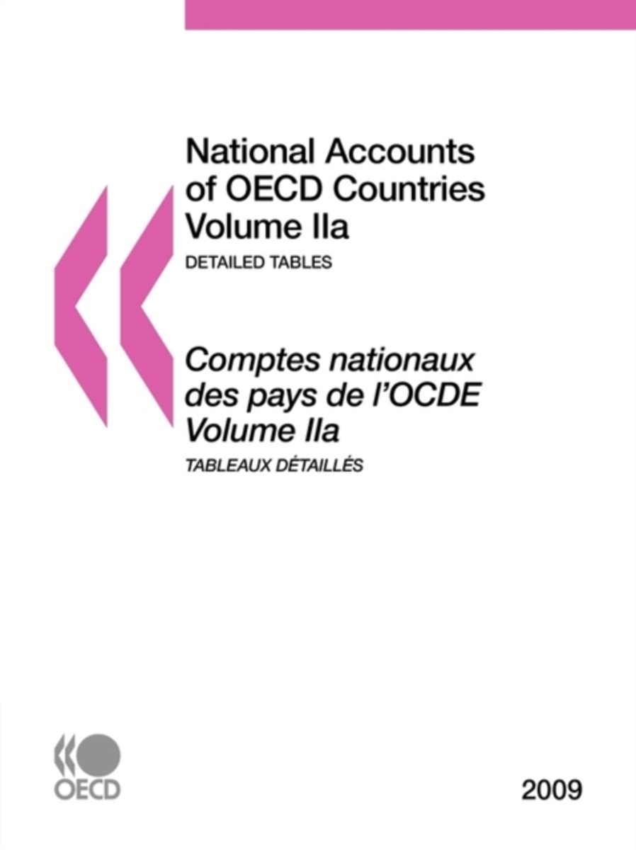 National Accounts of OECD Countries 2009, Volume IIa, Detailed Tables