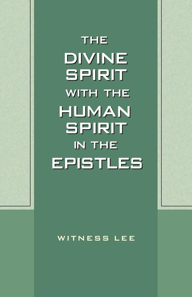 The Divine Spirit with the Human Spirit in the Epistles