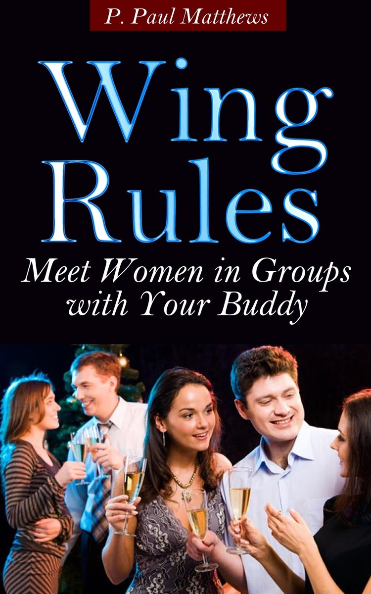 Wing Rules (Meet Women In Groups With Your Buddy)
