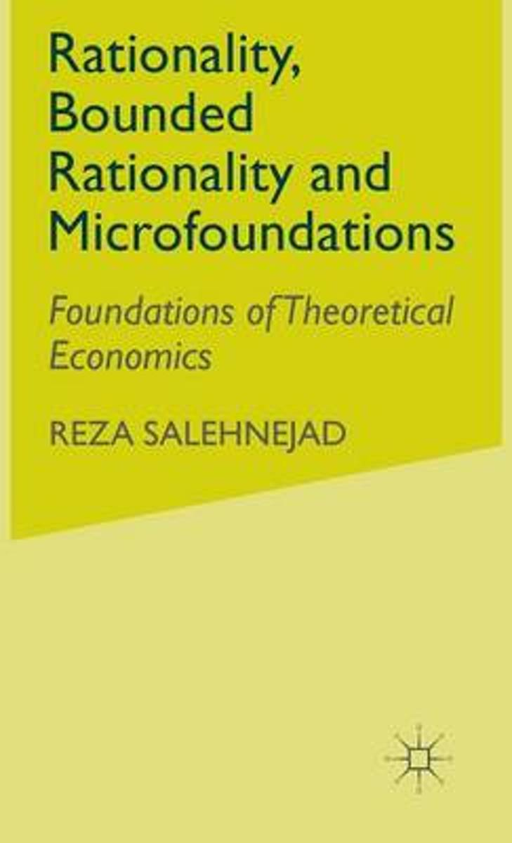 Rationality, Bounded Rationality and Microfoundations