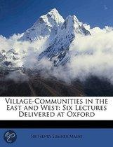 Village-Communities in the East and West: Six Lectures Delivered at Oxford