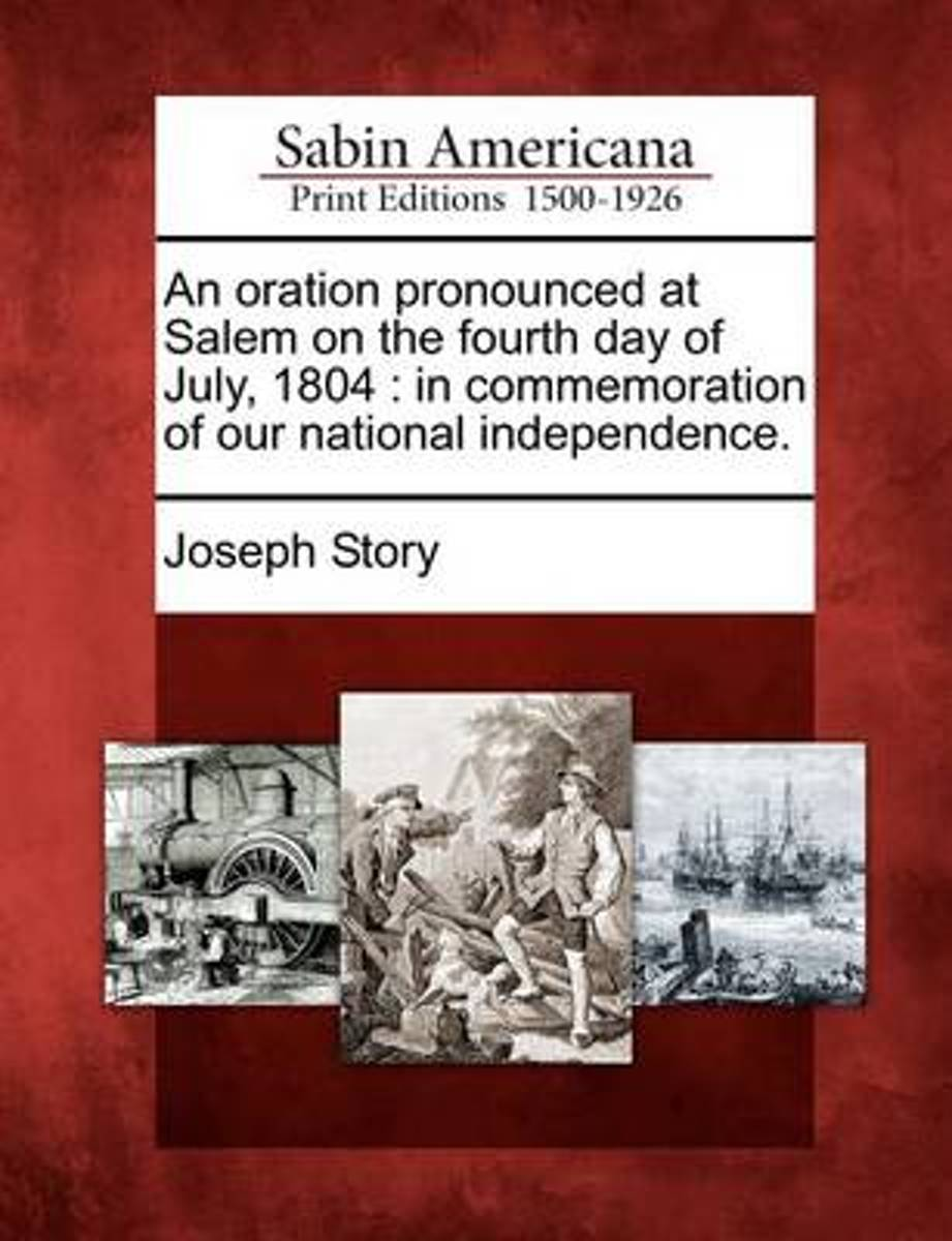 An Oration Pronounced at Salem on the Fourth Day of July, 1804