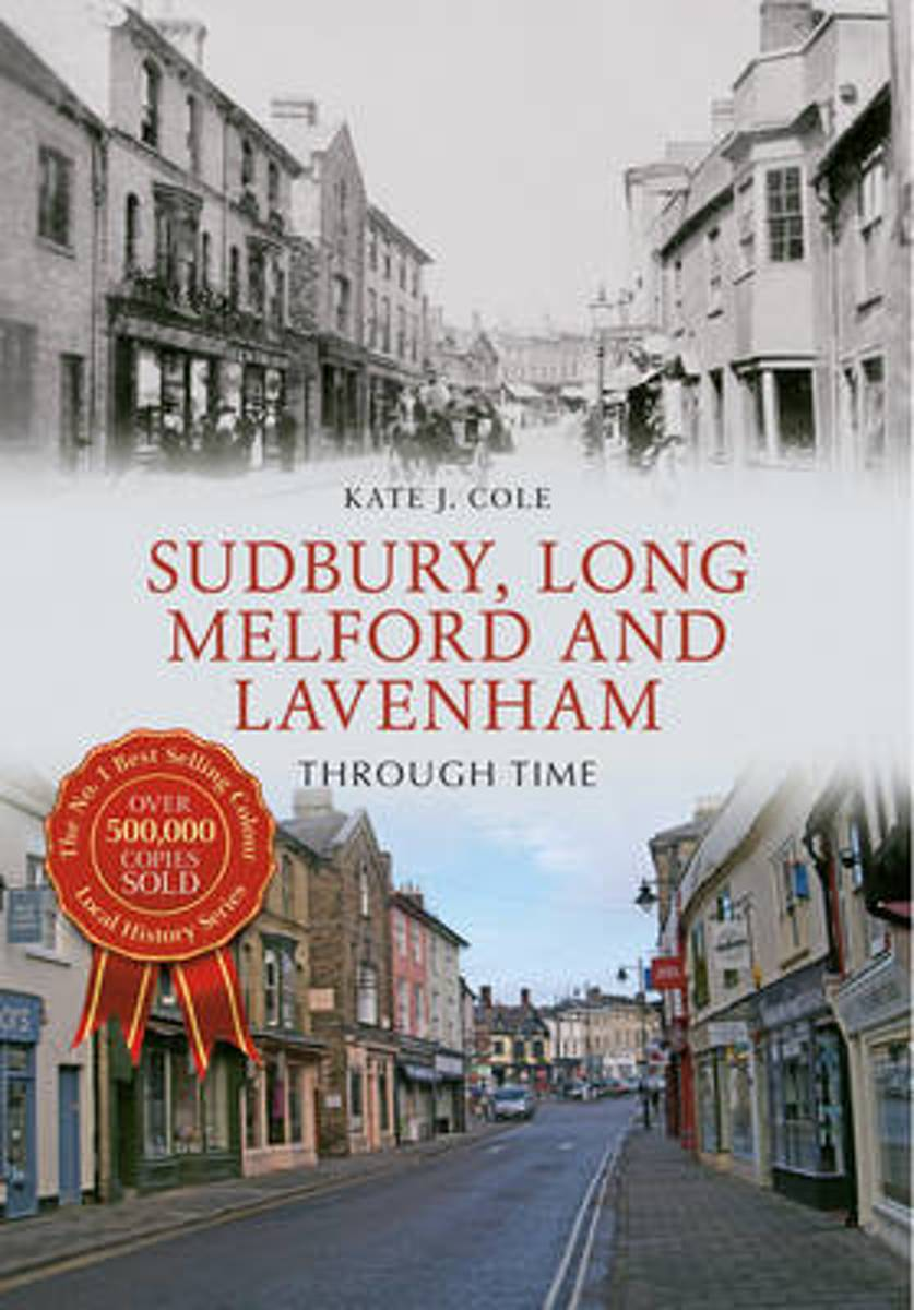 Sudbury, Long Melford and Lavenham Through Time