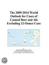 The 2009-2014 World Outlook for Cases of Canned Beer and Ale Excluding 12-Ounce Cans