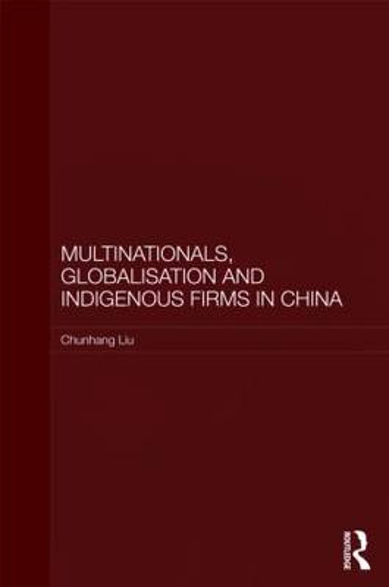 Multinationals, Globalisation and Indigenous Firms in China