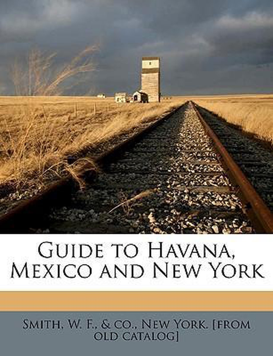 Guide to Havana, Mexico and New York
