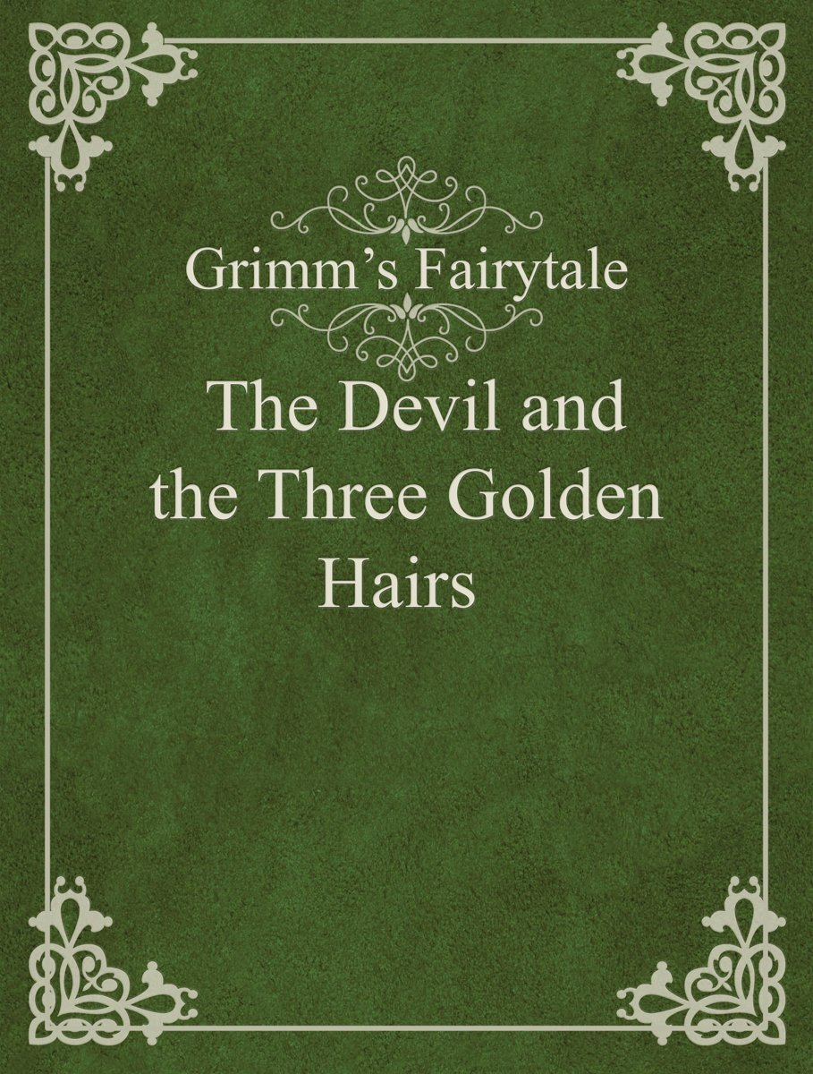 The Devil and the Three Golden Hairs