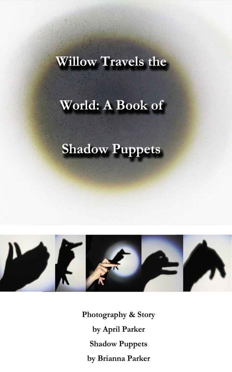 Willow Travels the World: A Book of Shadow Puppets