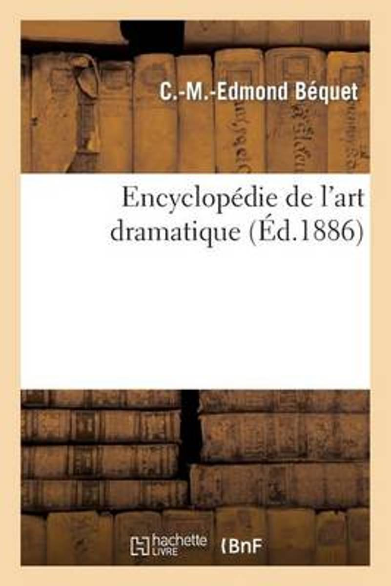 Encyclop�die de l'Art Dramatique