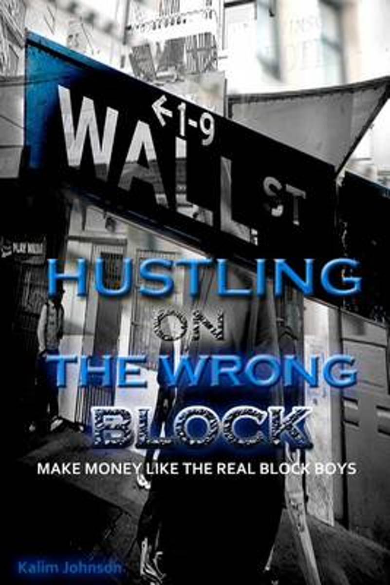 Hustling on the Wrong Block
