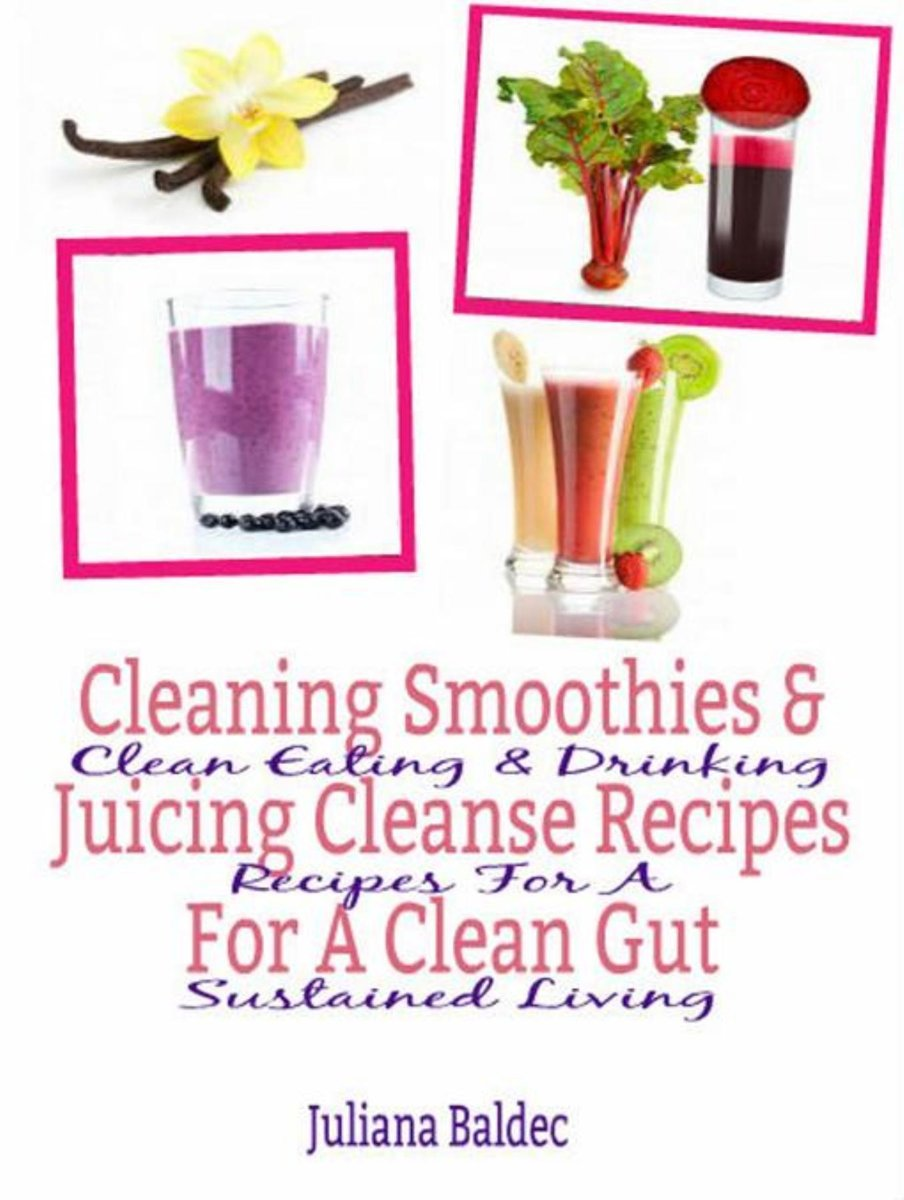 Cleaning Smoothies & Juicing Cleanse Recipes For A Clean Gut